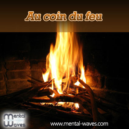 au coin du feu mental waves. Black Bedroom Furniture Sets. Home Design Ideas