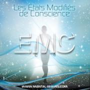 Les états modifiés de conscience ou EMC