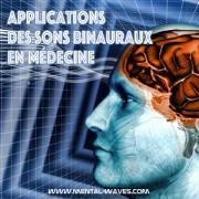 Utilisation des sons binauraux en Médecine et Psychopathologie