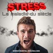 Stress : maladie du siècle ?
