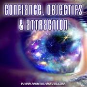 Confiance, Objectifs et Attraction : les 7 étapes à suivre