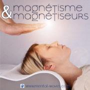 Le magnétisme et les magnétiseurs